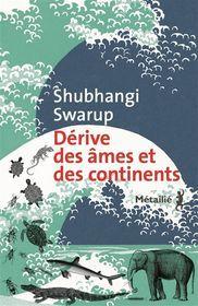 Dérive des âmes et des continents par Shubhangi Swarup