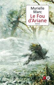 Le fou d'Ariane par Myrielle Marc