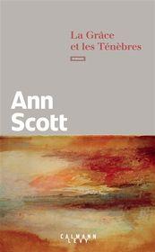 La grâce et les ténèbres par Ann Scott
