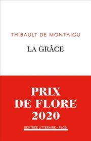 La grâce par Thibault de Montaigu