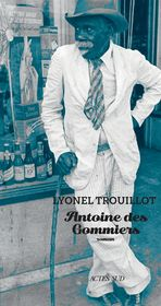 Antoine des Gommiers de Lyonel Trouillot